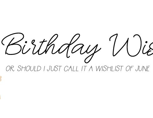 My birthday wishlist or should I call it just wishlist of June