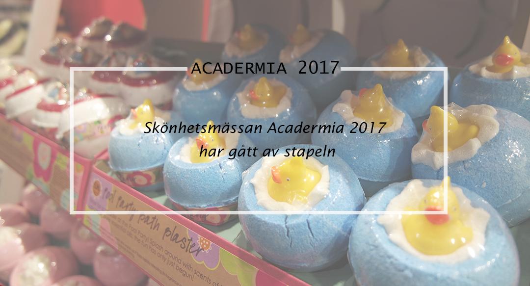 Skönhetsmässan Acadermia 2017 har gått av stapeln