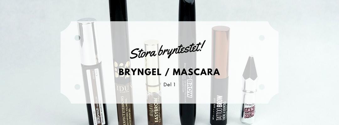 Stora bryntestet – Bryngel / Mascara (del 1)