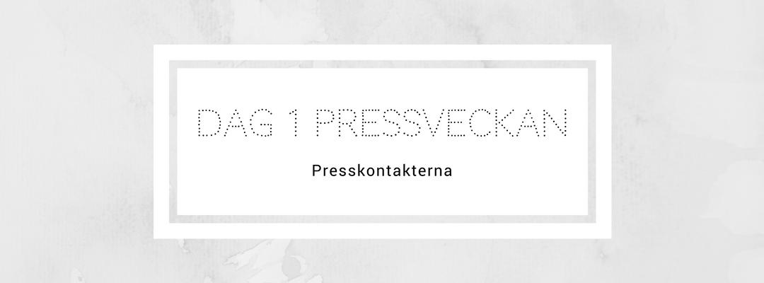 Dag 1 Pressveckan – Presskontakterna