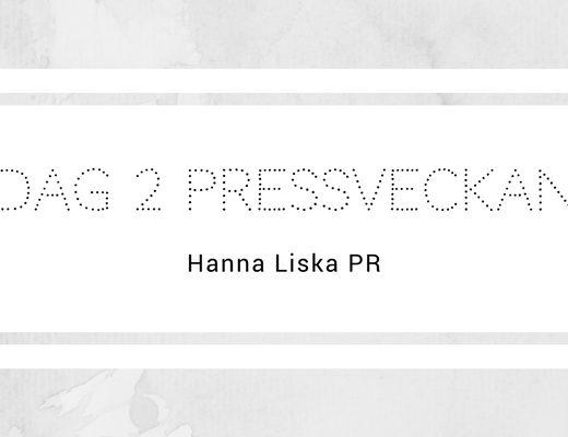 Dag 2 Pressveckan - Hanna Liska PR