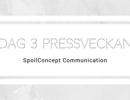 Dag 3 Pressveckan - SpoilerConcept