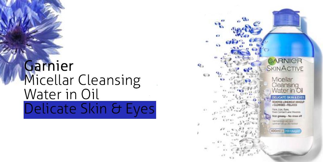 Garnier Micellar Cleansing Water in Oil Delicate Skin & Eyes