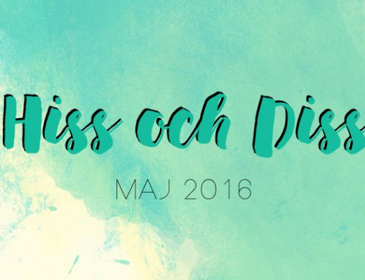 Hiss och Diss Maj 2016