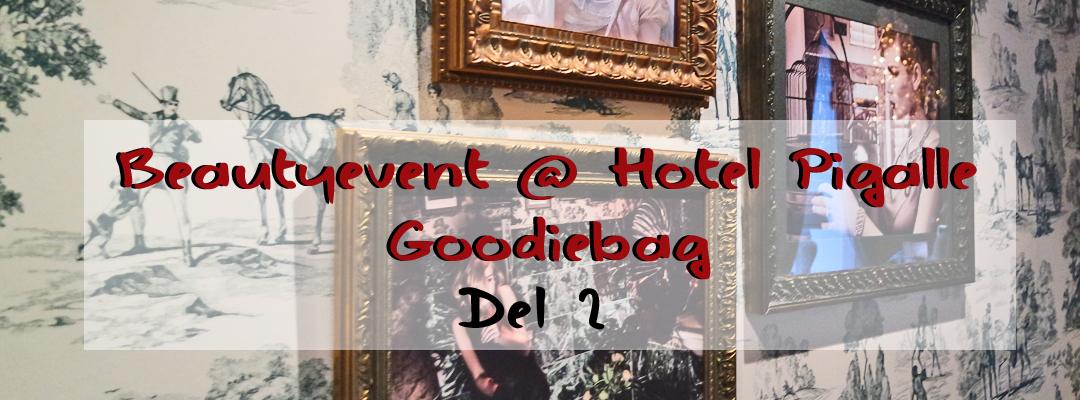 Beautyevent @ Hotel Pigalle: Goodiebag del 2